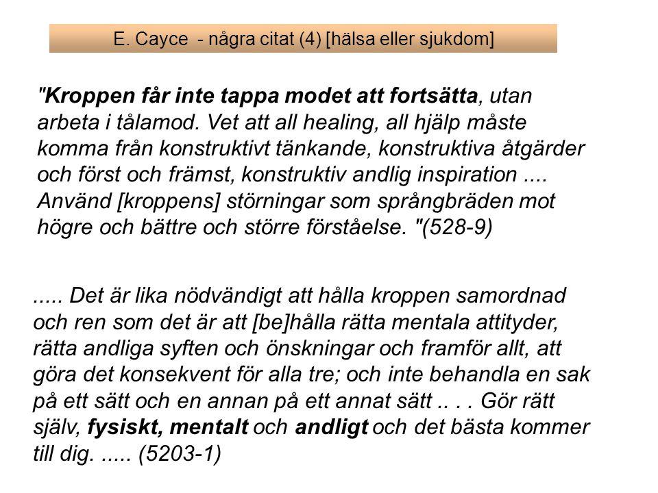 E. Cayce - några citat (4) [hälsa eller sjukdom]